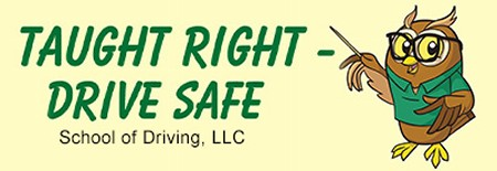 Taught Right - Drive Safe School of Driving, LLC